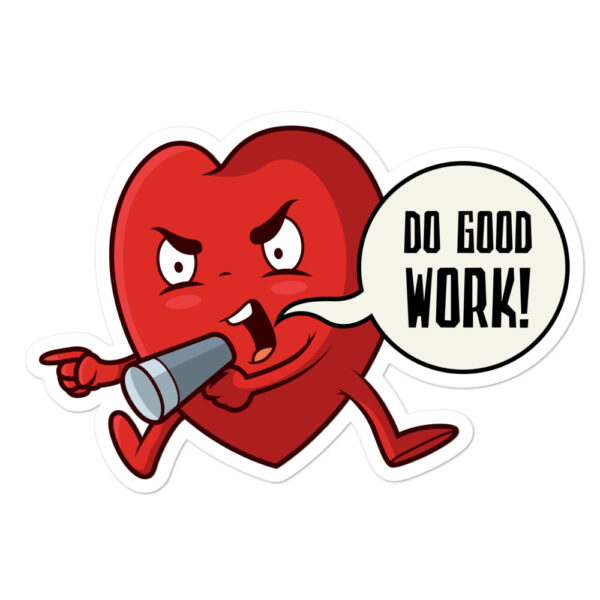 Do Good Work stickers
