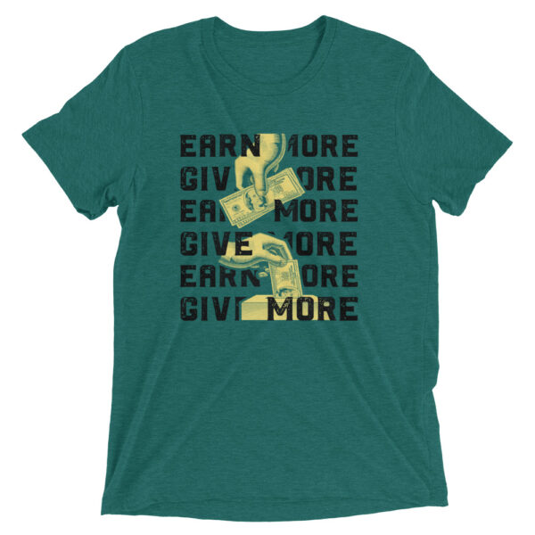 Earn More Give More Short sleeve t-shirt